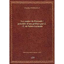Les contes de Perrault / précédés d'une préface par J.-T. de Saint-Germain