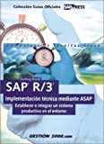 SAP R/3 implementac??on t??cnica mediante ASAP: Establecer e integrar un sistema productivo en el entorno by Hartwig Brand (2002-04-04)
