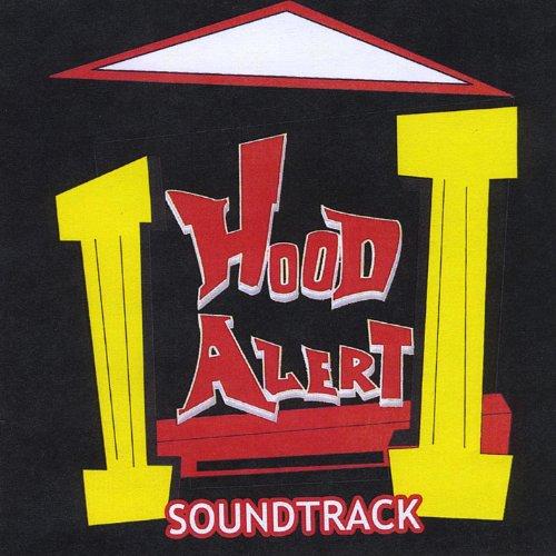 Hood Alert: the Soundtrack [Explicit]
