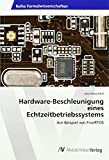 Hardware-Beschleunigung eines Echtzeitbetriebssystems: Am Beispiel von FreeRTOS