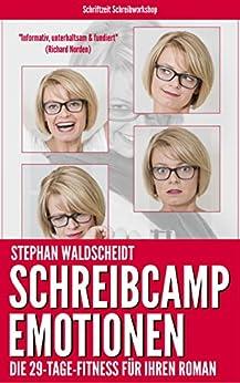 Schreibcamp: Emotionen: Die 29-Tage-Fitness für Ihren Roman von [Waldscheidt, Stephan]