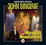 John Sinclair - Folge 130: Mirandas Monsterwelt. (Geisterjäger John Sinclair) - Jason Dark