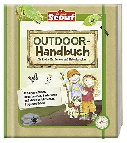 Scout Outdoor-Handbuch: für kleine Entdecker und Naturforscher