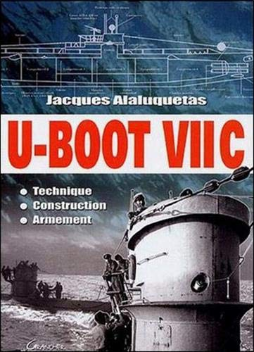 U-Boot VII C : Technique - Construction - Armement (Grancher Depot)