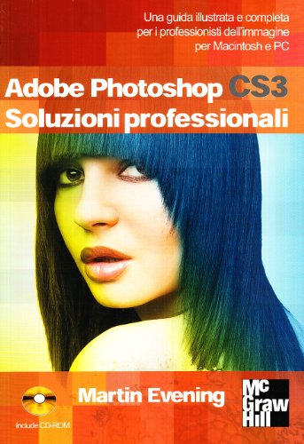 Adobe Photoshop CS3. Soluzioni professionali. Con CD-ROM