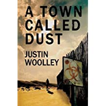 A Town Called Dust: The Territory 1 by Justin Woolley (19-Mar-2015) Paperback