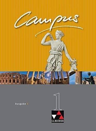 Campus - Ausgabe C. Gesamtkurs Latein in drei Bänden / Campus C 1