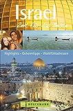 Israel - Zeit für das Beste: Highlights - Geheimtipps - Wohlfühladressen