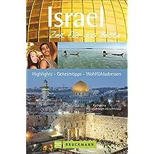 Israel – Zeit für das Beste: Highlights – Geheimtipps – Wohlfühladressen