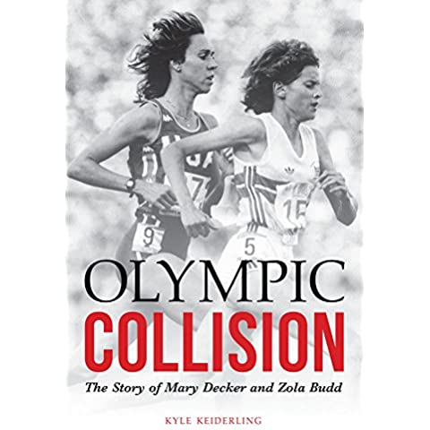 Olympic Collision: The Story of Mary Decker and Zola Budd (English Edition)