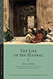The Life of Ibn Hanbal (Library of Arabic Literature)