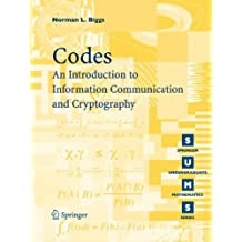 Codes: An Introduction to Information Communication and Cryptography (Springer Undergraduate Mathematics Series)