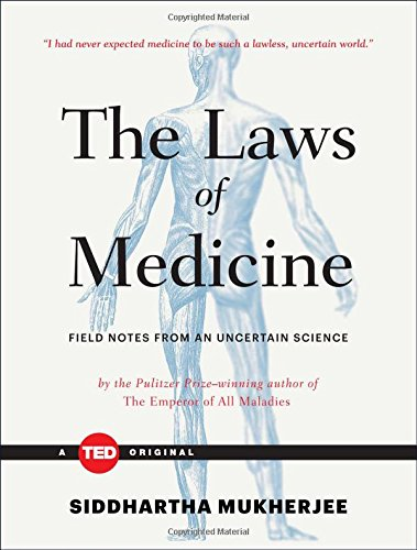 The Laws of Medicine: Field Notes from an Uncertain Science (Ted Originals) por Siddhartha Mukherjee
