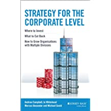 Strategy for the Corporate Level: Where to Invest, What to Cut Back and How to Grow Organisations with Multiple Divisions (English Edition)