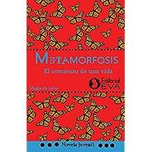 Metamorfosis: el comienzo de una vida