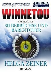 Winnetou neuerzählt - Silberbüchse und Bärentöter (German Edition)