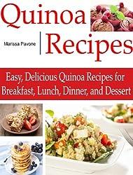 QUINOA RECIPES: Easy, Delicious Quinoa Recipes for Breakfast, Lunch, Dinner, and Dessert (English Edition)
