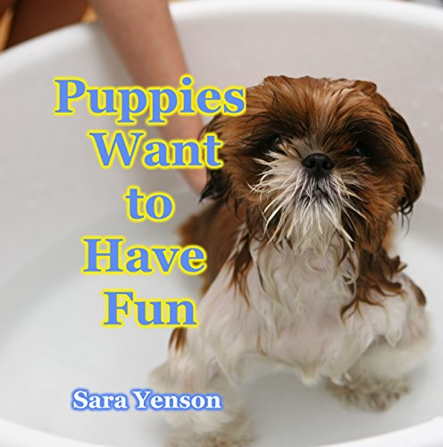 Puppies Want To Have Fun: Animal Photo Book (animal Picture Books 2) por Sara Yenson epub