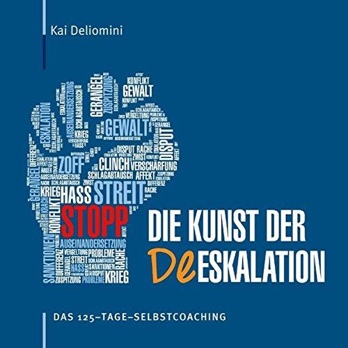 Die Kunst der Deeskalation: Das 125-Tage-Selbstcoaching