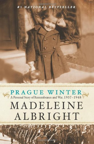 Prague Winter: A Personal Story of Remembrance and War, 1937-1948 by Albright, Madeleine (2013) Paperback