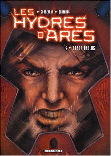 Les Hydres d'Arès, Tome 2 : Albor Tholus par Eric Corbeyran, Alexis Sentenac