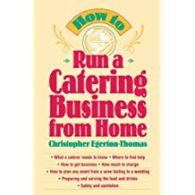 How to Run a Catering Business from Home by Christopher Egerton-Thomas (1996-10-24)