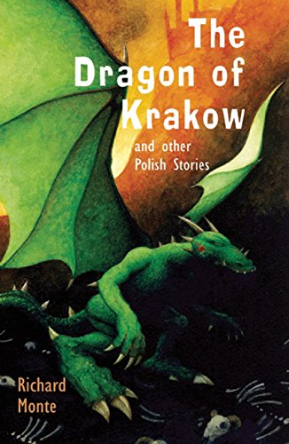 The Dragon of Krakow: and other Polish Stories por Richard Monte