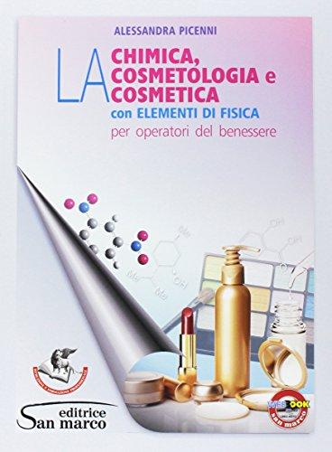 La chimica, la cosmetologia e la cosmetica con elementi di fisica. per gli ist. tecnici e professionali. con e-book. con espansione online