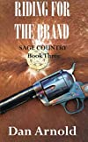 Riding For The Brand: Sage Country Book Three: Volume 3