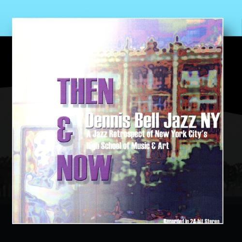 Then & Now (A Jazz Retropect of NYC's High School of Music & Art