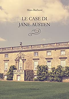 Le case di Jane Austen (Windy Moors Vol. 6) di [Barbuni, Mara]