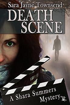 Death Scene: A Shara Summers Mystery by [Townsend, Sara Jayne]
