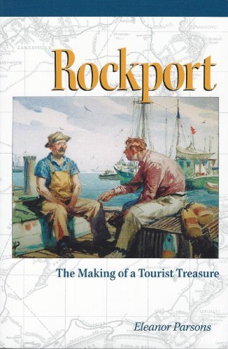 rockport-the-making-of-a-tourist-treasure-by-eleanor-parsons-1998-08-02
