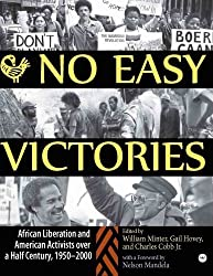 No Easy Victories: African Liberation and American Activists over a Half-Century, 1950-2000 (2007-11-05)