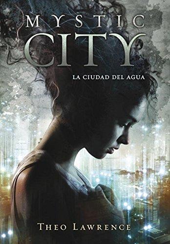 La ciudad del agua (Mystic City 1) (Ellas de Montena)