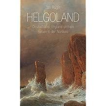Helgoland: Deutschland, England und ein Felsen in der Nordsee