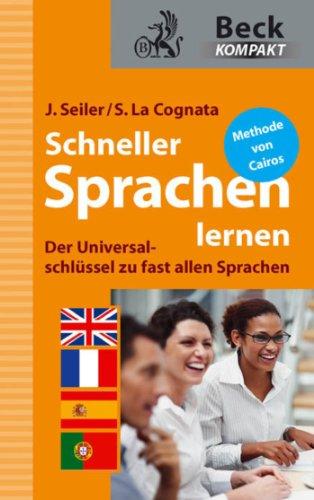 Schneller Sprachen lernen: Der Universalschlüssel zu fast allen Fremdsprachen (Beck kompakt)