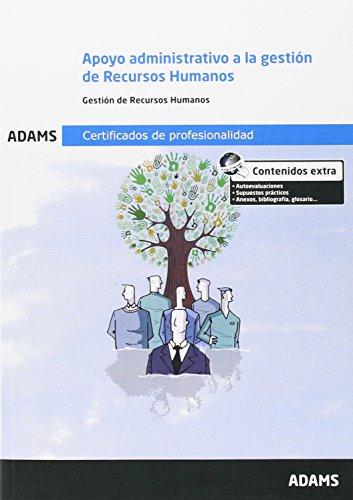 Apoyo administrativo a la gestión de recursos humanos: certificado de profesionalidad : gestión integrada de los recursos humanos (Cp - Certificado Profesionalidad)