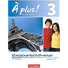 À plus! - Nouvelle édition: Band 3 - Klassenarbeitstrainer mit Audio-CD: Mit Lösungen als Download