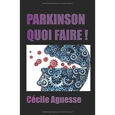 PARKINSON QUOI FAIRE !
