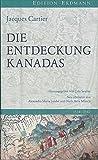 Die Entdeckung Kanadas: 1534-1542. Neu übersetzt von Alexandra Maria Lindner und Niels-Arne Münch.
