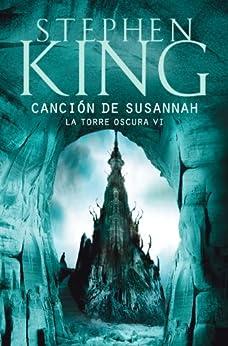 Canción de Susannah (La Torre Oscura VI) de [King, Stephen]