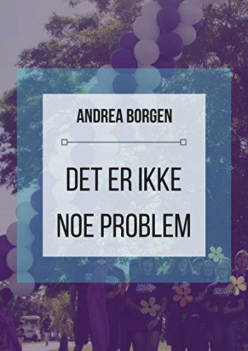 Det er ikke noe problem (Norwegian Edition) por Andrea  Borgen