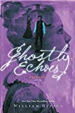 Ghostly Echoes: A Jackaby Novel 03