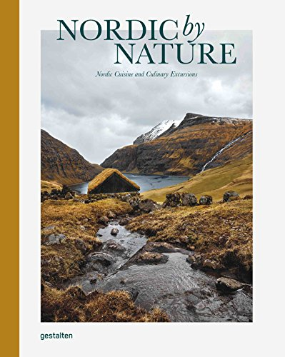 Nordic By Nature: Nordic Cuisine and Culinary Excursions par Gestalten;Borderless Co.