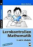 Lernkontrollen Mathematik - 3 - und 4 - Klasse - Marco Bettner