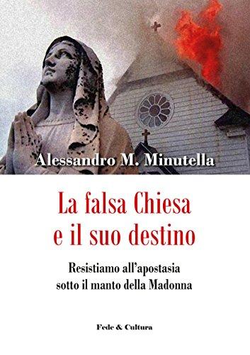 La falsa Chiesa e il suo destino: Resistiamo all'apostasia sotto il manto della Madonna