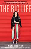 The Big Life: Embrace the Mess, Work Your Side Hustle, Find a Monumental Relationship, and Become the Badass Babe You Were Meant to Be