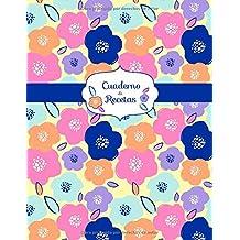 Cuaderno De Recetas: Un cuaderno de notas para apuntar tus recetas favoritas