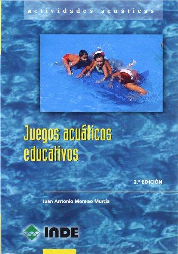 Juegos acuáticos educativos (Actividades acuáticas) por Juan Antonio Moreno Murcia